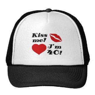 Kiss Me I m 40 Trucker Hat