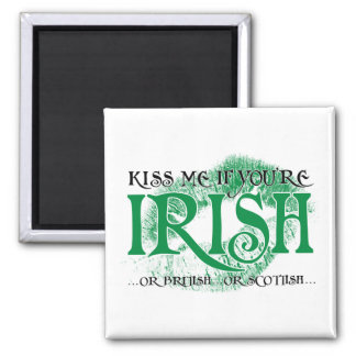 Kiss Me if You're Irish... Square Magnet