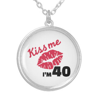 Kiss me I'm 40 years Silver Plated Necklace