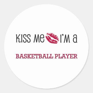 Kiss Me I'm a BASKETBALL PLAYER Round Sticker