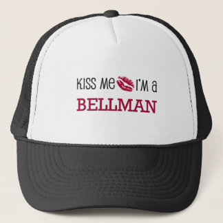 Kiss Me I'm a BELLMAN Trucker Hat