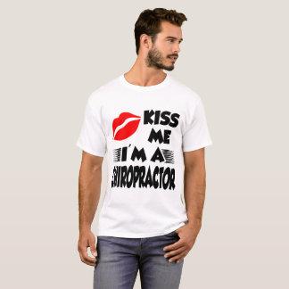 kiss me i'm a chiropractor T-Shirt