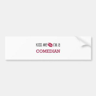 Kiss Me I'm a COMEDIAN Bumper Sticker