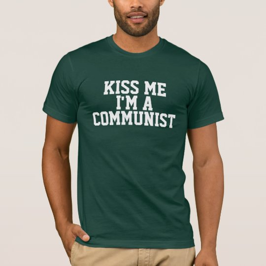 Kiss me I'm a Communist T-Shirt
