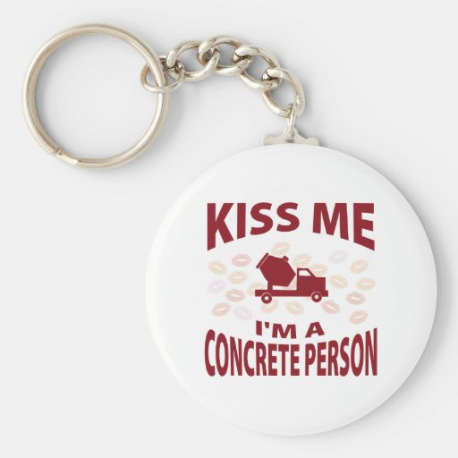 Kiss Me I'm A Concrete Person Key Chain