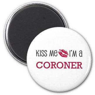Kiss Me I'm a CORONER Magnet