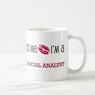 Kiss Me I'm a FINANCIAL ANALYST Coffee Mug