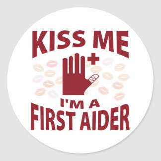 Kiss Me I'm A First Aider Round Sticker