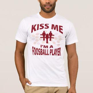 Kiss Me I'm A Foosball Player T-Shirt