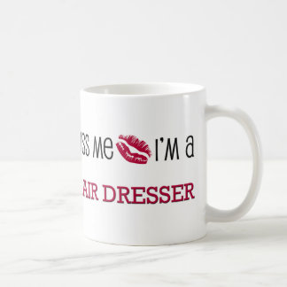 Kiss Me I'm a HAIR DRESSER Coffee Mug