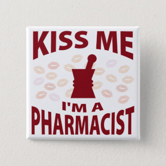 Kiss Me I'm A Pharmacist 2 Inch Square Button