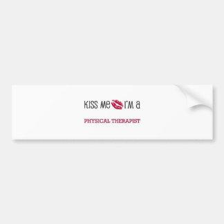 Kiss Me I'm a PHYSICAL THERAPIST Bumper Sticker