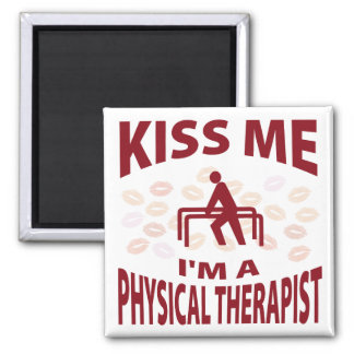 Kiss Me I'm A Physical Therapist Magnet