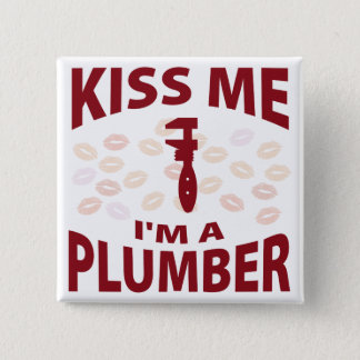 Kiss Me I'm A Plumber 2 Inch Square Button