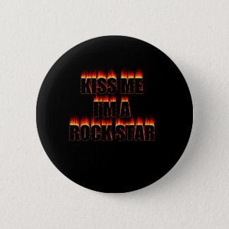 Kiss Me I'm A Rock Star 2 Inch Round Button