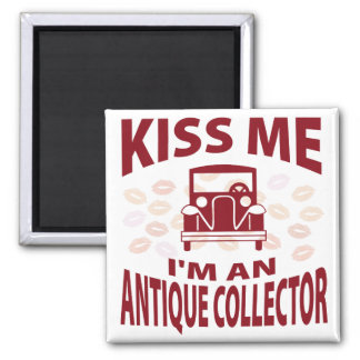 Kiss Me I'm An Antique Collector Magnet
