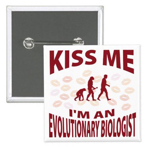 Kiss Me I'm An Evolutionary Biologist Buttons