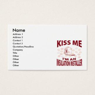 Kiss Me I'm An Insulation Installer Business Card