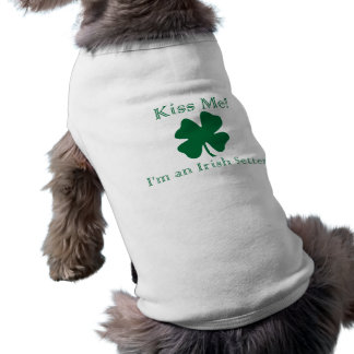 Kiss me! I'm an Irish Setter Shirt