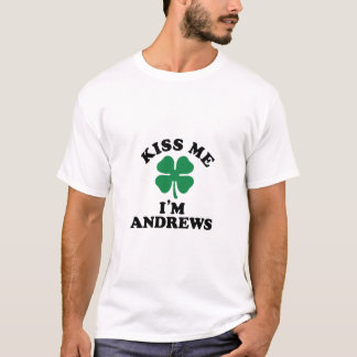 Kiss me, Im ANDREWS T-Shirt