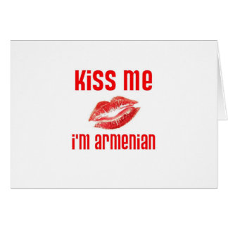 Kiss Me I'm Armenian Card