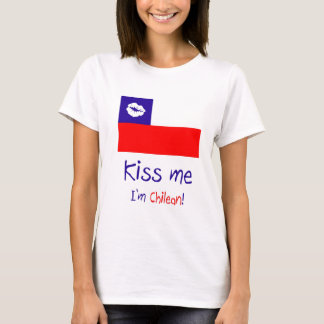 Kiss me, I'm Chilean! T-Shirt