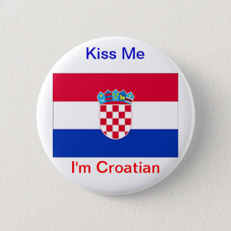 Kiss Me I'm Croatian! 2 Inch Round Button