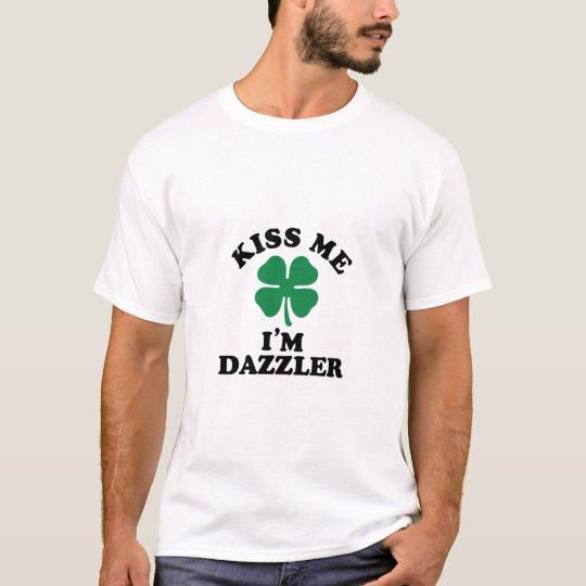 Kiss me, Im DAZZLER T-Shirt