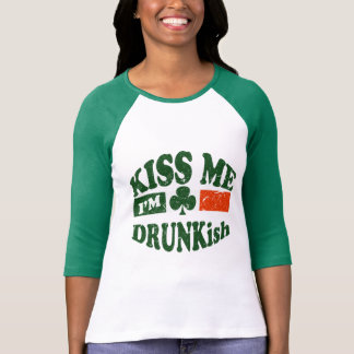 Kiss Me Im Drunkish T-shirt