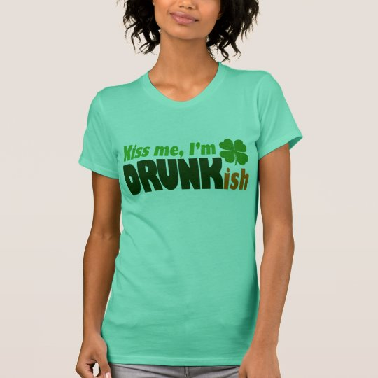 Kiss Me I'm Drunkish T-Shirt