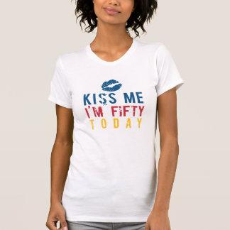 Kiss Me I'm Fifty T-Shirt