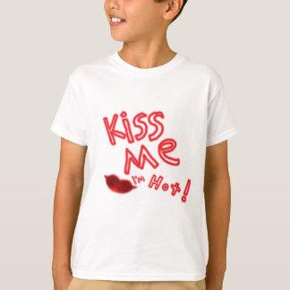 Kiss me I'm hot T-Shirt