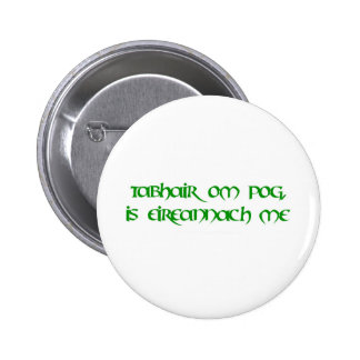 Kiss me, I'm Irish! 2 Inch Round Button
