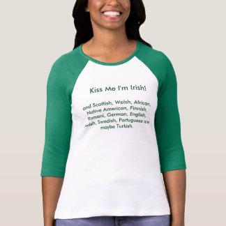 Kiss me I'm Irish, etc., etc., etc..... T-Shirt