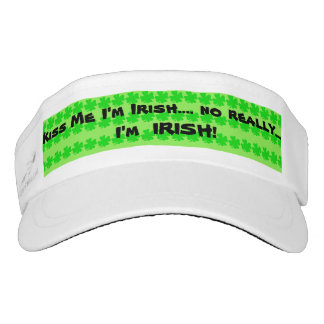 Kiss Me I'm Irish.. no REALLy... I'm Irish Visor