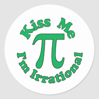 Kiss me, I'm Irrational Round Sticker