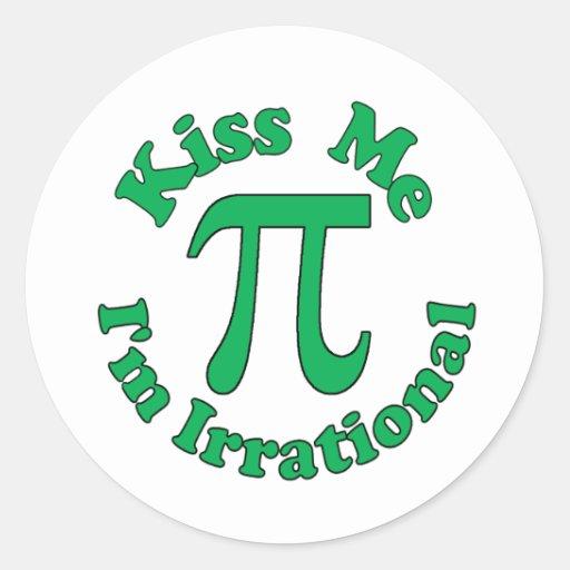 Kiss me, I'm Irrational Stickers