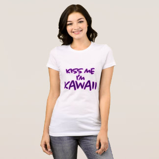 Kiss Me I'm Kawaii - Shirt