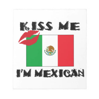 kiss me i'm mexican notepad