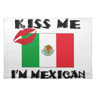 kiss me i'm mexican placemat