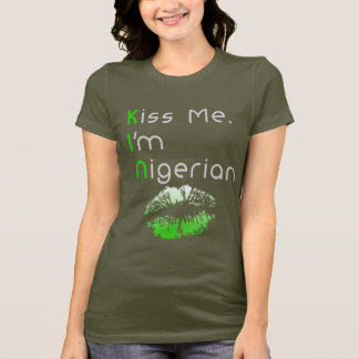 Kiss me, I'm Nigerian T-Shirt