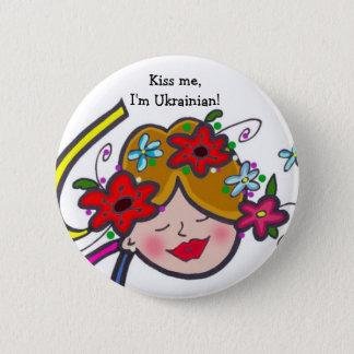 Kiss me, I'm Ukrainian! 2 Inch Round Button