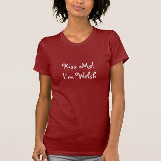 Kiss Me! I'm Welsh T-Shirt