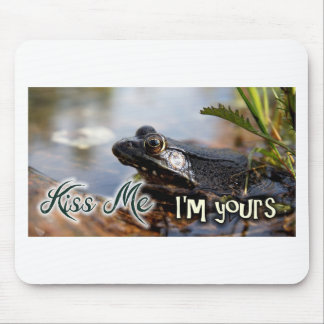 Kiss me I'm yours Mouse Pad