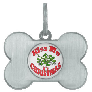 kiss me it's Christmas Pet Name Tag