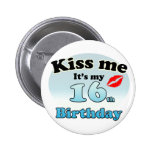 Kiss me it's my 16th Birthday 2 Inch Round Button