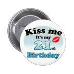 Kiss me it's my 21st Birthday 2 Inch Round Button