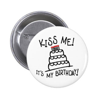 Kiss Me! It's My Birthday! With Bday Cake, Candles 2 Inch Round Button