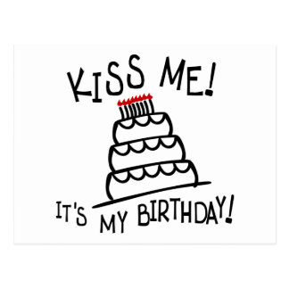 Kiss Me! It's My Birthday! With Bday Cake, Candles Postcard