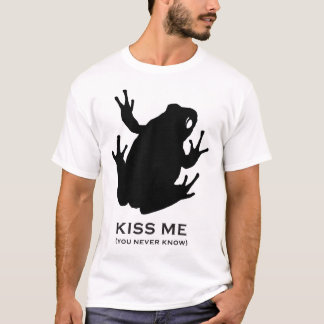 Kiss Me (you never know) T-Shirt